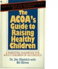 ACOA's Guide to Raising Healthy Children